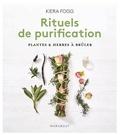 Kiera Fogg - Mes rituels de purification - Fumigations - Cristaux - Plantes.