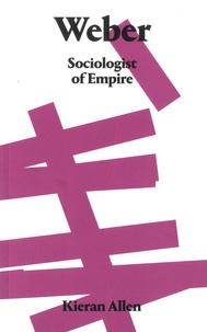 Kieran Allen - Weber - Sociology of Empire.