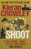 Kieran Crowley - Shoot - An F. X. Shepherd Novel.
