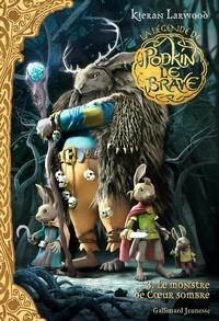 Kieran Larwood et David Wyatt - La légende de Podkin le Brave Tome 3 : Le monstre de Coeur Sombre.