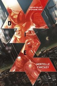 Kieron Gillen et Stéphanie Hans - DIE Tome 1 : Mortelle fantasy.