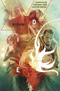 Kieron Gillen et Stéphanie Hans - DIE Tome 2 : Scission.