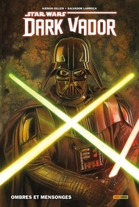 Kieron Gillen et Salvador Larroca - Star Wars - Dark Vador Tome 1 : Ombres et mensonges.