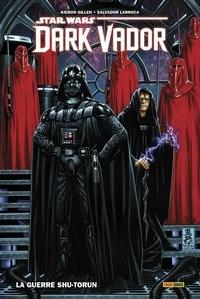 Kieron Gillen et Salvador Larroca - Star Wars - Dark Vador Tome 2 : La guerre Shu-Torun.