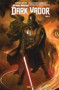 Kieron Gillen et Salvador Larroca - Star Wars - Dark Vador Tome 2 : Ombres et mensonges.