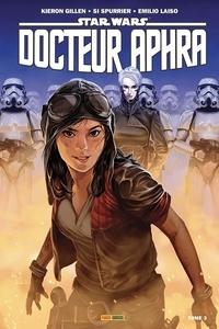 Kieron Gillen et Simon Spurrier - Star Wars, Docteur Aphra Tome 3 : Hiérarchisation.