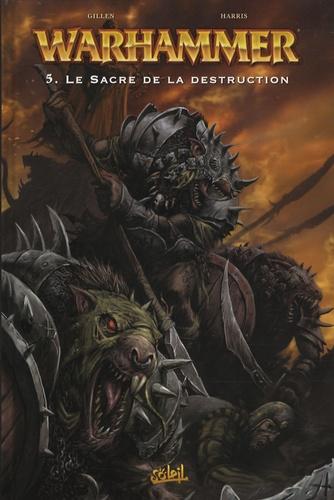 Kieron Gillen et Dwayne Harris - Warhammer Tome 5 : Le Sacre de la destruction.