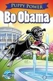 Kieth Tucker et CW Cooke - Puppy Power: Bo Obama - Cooke, CW.