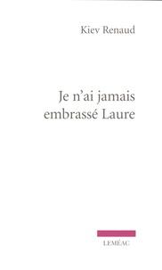 Kiev Renaud - Je n'ai jamais embrassé Laure.