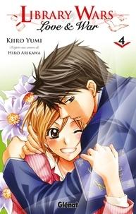 Kiiro Yumi et Hiro Arikawa - Library Wars Tome 4 : .