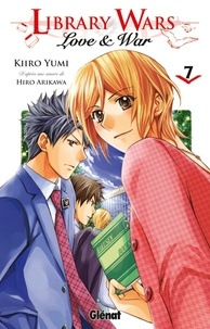 Kiiro Yumi et Hiro Arikawa - Library Wars Tome 7 : .