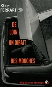 Téléchargez gratuitement des ebooks De loin on dirait des mouches 9791090478039 in French