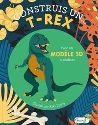 Kiki Ljung - Construis un... T-rex - Avec un modèle 3D à réaliser.
