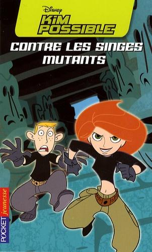 Kiki Thorpe - Kim Possible Tome 6 : Kim Possible contre les singes mutants.