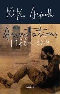 Kiko Argüello - Annotations 1988-2014.