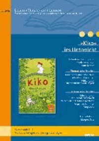 »Kiko« im Unterricht - Lehrerhandreichung zum Kinderrroman von Klaus Kordon (Klassenstufe 3-4, mit Kopiervorlagen und Lösungsvorschlägen).