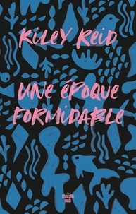 Kiley Reid - Une époque formidable.