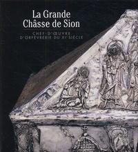 La Grande Châsse de Sion - Chef-doeuvre dorfèvrerie du XIe siècle.pdf