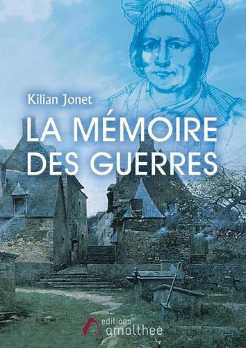 Kilian Jonet - La Mémoire des Guerres.
