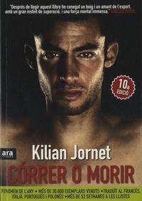 Kilian Jornet - Correr O Morir.