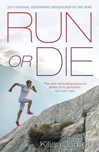 Kilian Jornet - Run or die.