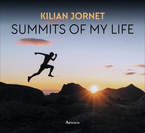 Summits of my life. Rêves et défis en montagne