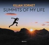 Kilian Jornet - Summits of my life - Rêves et défis en montagne.