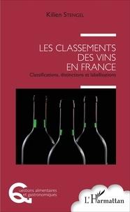Kilien Stengel - Les classements des vins en France - Classifications, distinctions et labellisations.