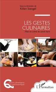 Kilien Stengel - Les gestes culinaires - Mise en scène de savoir-faire.