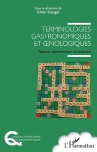 Kilien Stengel - Terminologies gastronomiques et oenologiques - Aspects patrimoniaux et culturels.