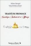 Kilien Stengel - Traité du fromage - Caséologie, authenticité et affinage.