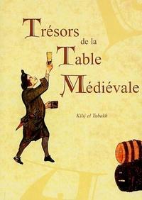Kilij El Tabakh - Trésors de la Table Médiévale - Tome 1, La cuisine.