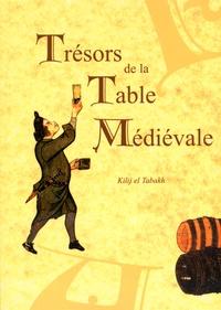Kilij El Tabakh - Trésors de la table médiévale.