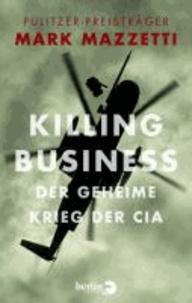 Killing Business. Der geheime Krieg der CIA.