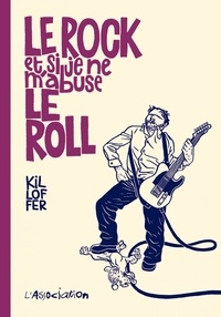 Kiloffer - Le rock et si je ne m'abuse le roll.
