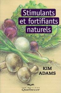 Kim Adams - Stimulants et fortifiants naturels.