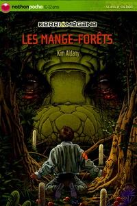 Kim Aldany - Kerri et Mégane  : Les mange-forêts.