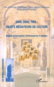 Kim Andringa et Frédérique Harry - Ding, Ding, Ting : objets médiateurs de culture - Espaces germanophone, néerlandophone et nordique.