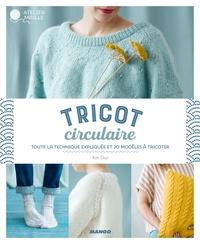 Téléchargement gratuit du livre anglais en ligne Tricot circulaire  - Toute la technique expliquée et 20 modèles à tricoter iBook en francais