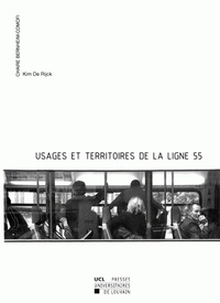 Kim De Rijck - Usages et territoires de la ligne 55.