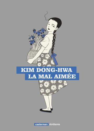 Kim Dong-Hwa - La mal aimée.