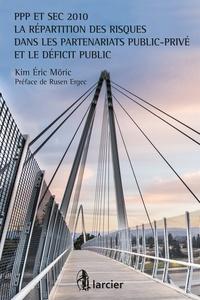 Kim Eric Möric - Le cadre contractuel des partenariats publics-privés - La répartition des risques.