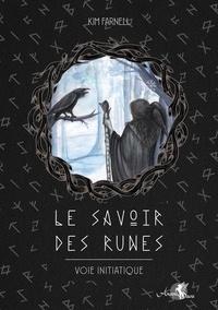 Kim Farnell - Le savoir des runes - Voie initiatique.