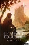 Kim Galé - Le repos du guerrier - Evan, T1.