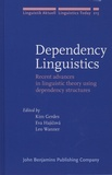 Kim Gerdes et Eva Hajicova - Dependency Linguistics - Recent Advances in Linguistic Theory Using Dependency Structures.
