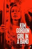 Kim Gordon - Girl in a Band.