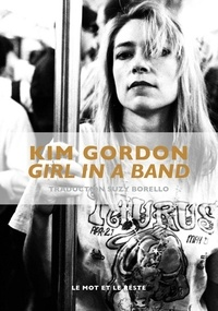 Kim Gordon - Girl in a Band.
