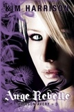 Kim Harrison - Madison Avery Tome 3 : Ange rebelle.