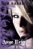 Kim Harrison - Madison Avery Tome 3 : Ange rebelle.
