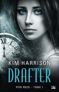 Kim Harrison - Peri Reed - Tome 1, Drafter.